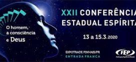 XXII Conferência Estadual Espírita – O homem, a consciência e Deus